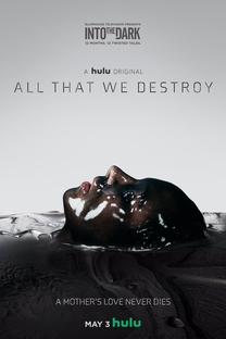 Into the Dark: Tudo Que Destruímos - Poster / Capa / Cartaz - Oficial 1