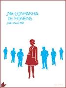 Na Companhia de Homens (In the Company of Men)