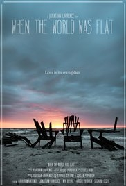 When the World Was Flat - Poster / Capa / Cartaz - Oficial 1