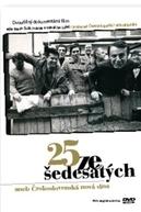 25 dos anos sessenta ou Nova Onda Checoslovaca (25 ze sedesatych aneb Ceskoslovenska Nová vlna)
