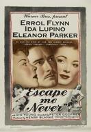 Quero-te Junto a Mim (Escape Me Never)