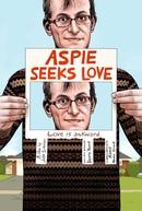 Aspie Seeks Love (Aspie Seeks Love)