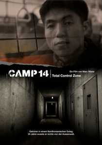Camp 14 - Total Control Zone - Poster / Capa / Cartaz - Oficial 2