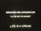 A vida é um sonho (Mémoire des apparences)