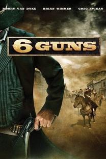 6 Pistolas - Poster / Capa / Cartaz - Oficial 2