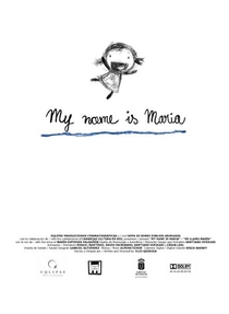 My Name Is Maria - Poster / Capa / Cartaz - Oficial 1