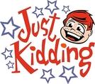 Just Kidding  (Just Kidding )