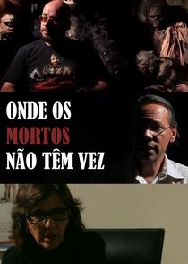 Onde Os Mortos Não Tem Vez - Poster / Capa / Cartaz - Oficial 2