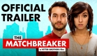 The Matchbreaker (2016) - Official Trailer [HD] - Wesley Elder, Christina Grimmie