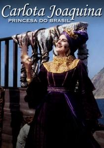 Carlota Joaquina, Princesa do Brasil - Poster / Capa / Cartaz - Oficial 2