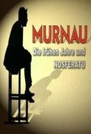Nosferatu: a Linguagem das Sombras (Die Sprache der Schatten - Murnau: Die frühen Jahre und Nosferatu)