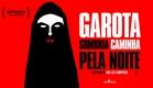 Garota Sombria Caminha Pela Noite - Trailer legendado