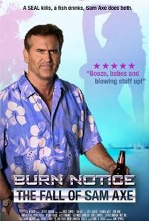 Burn Notice: A Queda de Sam Axe - Poster / Capa / Cartaz - Oficial 4
