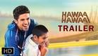 Hawaa Hawaai | Official Theatrical Trailer | Saqib Saleem , Partho Gupte | Amol Gupte