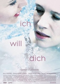 Ich Will Dich - Poster / Capa / Cartaz - Oficial 1