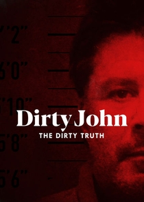 Dirty John, The Dirty Truth - Poster / Capa / Cartaz - Oficial 1