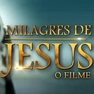 Milagres de Jesus - O Filme (Milagres de Jesus - O Filme)