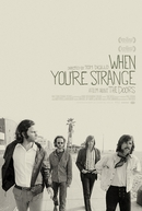 When You're Strange: Um Filme Sobre o The Doors