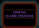Cinema Classe Especial (TV Tupi) (Cinema Classe Especial (TV Tupi))