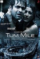 Tum Mile (Tum Mile)