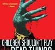Crianças Não Devem Brincar Com Coisas Mortas