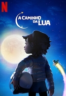 A Caminho da Lua (Over The Moon)