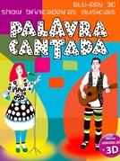 Palavra Cantada (Palavra Cantada 3D – show Brincadeiras Musicais)