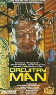 Circuitry Man (Circuitry Man)