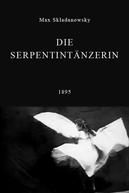 Die Serpentintänzerin (Die Serpentintänzerin)