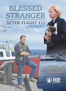 A Tragédia do Voo 111 (Blessed Stranger: After Flight 111)