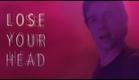 LOSE YOUR HEAD - Offizieller deutscher Trailer (HD)