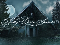 Pretty Dirty Secrets - Poster / Capa / Cartaz - Oficial 1