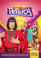 Acredita na Peruca (1ª Temporada) (Acredita na Peruca (1ª Temporada))
