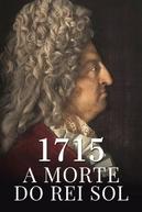 1715: a morte do rei sol (La mort de Louis XIV)