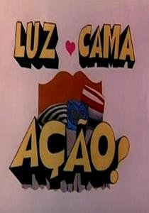Luz, Cama, Ação - Poster / Capa / Cartaz - Oficial 1