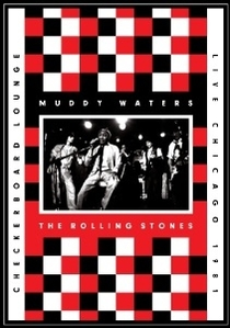 Muddy Waters and the Rolling Stones: Live at the Checkerboard Lounge 1981 - Poster / Capa / Cartaz - Oficial 1