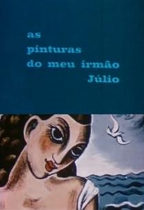 As Pinturas do meu Irmão Júlio - Poster / Capa / Cartaz - Oficial 1