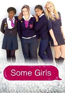 Some Girls (1ª Temporada) - Poster / Capa / Cartaz - Oficial 1