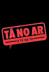 Tá no Ar: A TV na TV (2ª Temporada) - Poster / Capa / Cartaz - Oficial 1