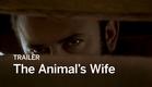 THE ANIMAL'S WIFE Trailer | Festival 2016