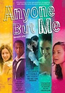 Anyone But Me (1ª Temporada) - Poster / Capa / Cartaz - Oficial 1