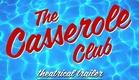 THE CASSEROLE CLUB - official theatrical trailer www.DIKENGA.com
