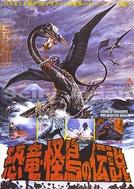 Legend of Dinosaurs & Monster Birds (Kyôryû kaichô no densetsu)
