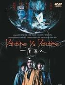 Vampire vs. Vampire (Yi mei dao ren)