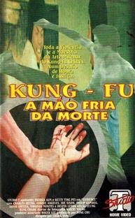 Kung Fu - A mão fria da morte - Poster / Capa / Cartaz - Oficial 1