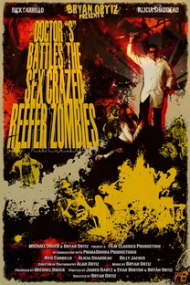 Doctor S Battles the Sex Crazed Reefer Zombies: The Movie - Poster / Capa / Cartaz - Oficial 1