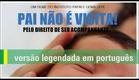 PAI NÃO É VISITA! (legenda em português)