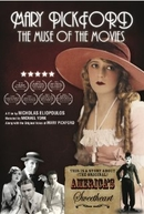 Mary Pickford: The Muse of the Movies (Mary Pickford: The Muse of the Movies)