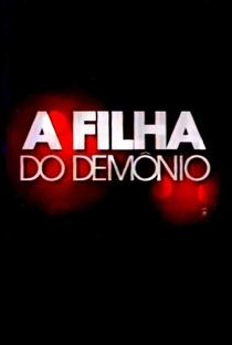 A Filha do Demônio - Poster / Capa / Cartaz - Oficial 1