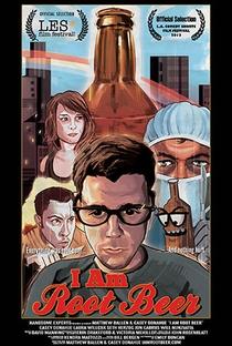 I Am Root Beer - Poster / Capa / Cartaz - Oficial 1